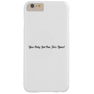 You Only Get One This Year! Barely There iPhone 6 Plus Case