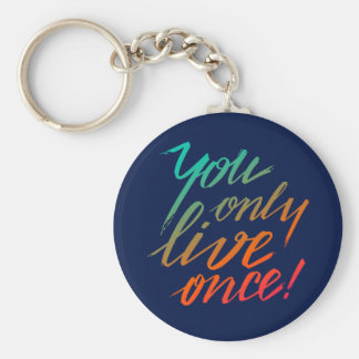 You Only Live Once! Blue Keychain