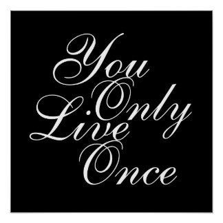 You Only Live Once Motivational Poster