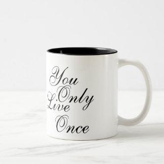You Only Live Once Motivational Two-Tone Coffee Mug