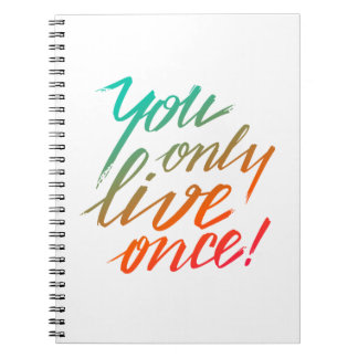 You Only Live Once! White Spiral Notebook
