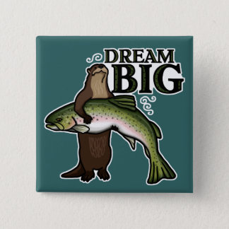 You Otter Dream Big 2 Inch Square Button