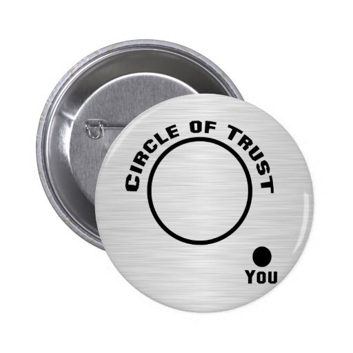 You Outside the Circle of Trust Pin