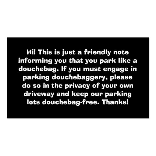 You Park Like A Douchebag Bad Parking Notes Pack Of Standard Business Cards