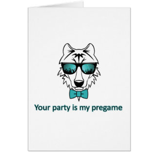 You party is my pregame card