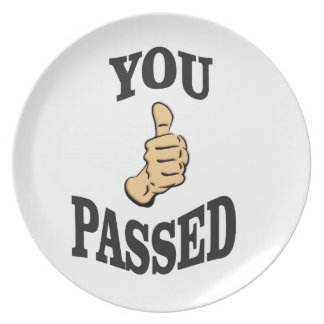 you pass the test yeah plate