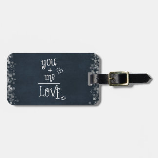 You Plus Me equals Love quote on Chalkboard Bag Tag