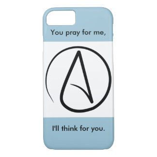 You pray for me, I'll think for you - iPhone 7 iPhone 7 Case
