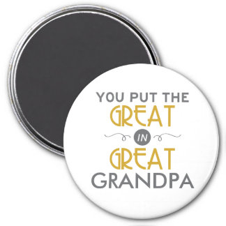 You Put the Great in Great Grandpa Magnet