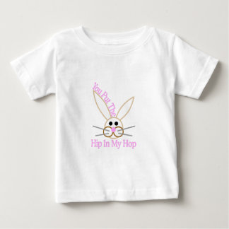 You Put The Hip In My Hop Baby T-Shirt