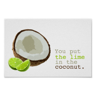 You put the lime in the coconut poster