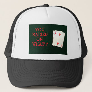 YOU RAISED ON WHAT 7 2.jpg Trucker Hat