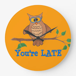 You re Late Funny Owl - Clock