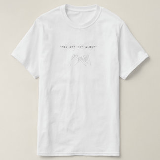 You´re not alone (hands) T-Shirt