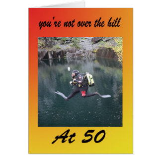 You're not over the hill at 50 card