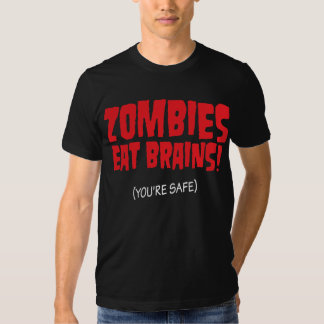You're safe from Zombies Tee Shirt