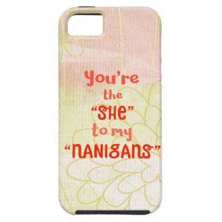 """You're The """"She"""" To My """"Nanigans"""" iPhone 5 Cover"""