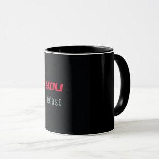 You Roast Coffee Mug