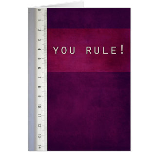 You Rule! Greeting Card