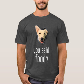 You Said Food? Hungry Dog Yuki T-Shirt