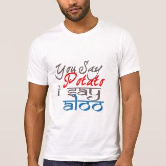 you say potato I say aloo Funny T-shirt