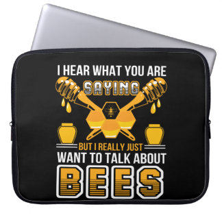 You Saying Beekeeper Want Talk About Bee Laptop Sleeve