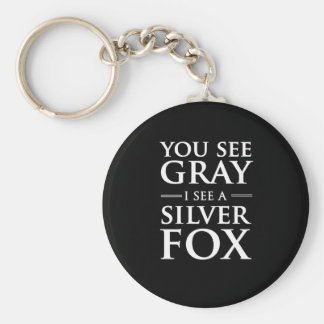 You See Gray, I See a Silver Fox Keychain