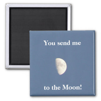 You send me to the Moon! Magnet