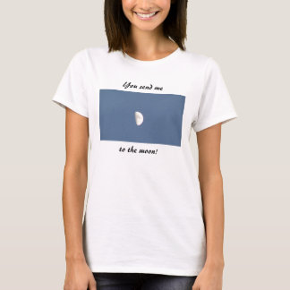 You Send Me to the Moon T-Shirt
