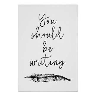 You Should Be Writing Poster