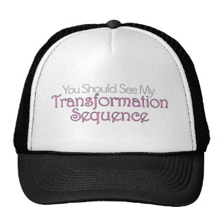 You Should See My Transformation Sequence Trucker Hat