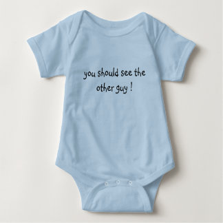 you should see the other guy ! baby bodysuit