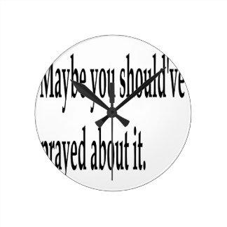 You Should've Prayed Clock