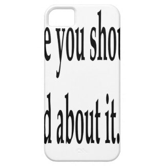 You Should've Prayed iPhone 5 Cover