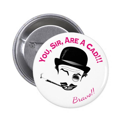 You, Sir, Are a Cad! Buttons