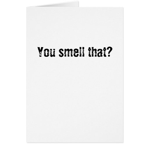 You smell that? greeting cards
