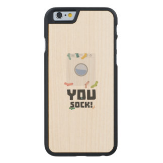 You Sock Funny Slogan Zwq53 Carved® Maple iPhone 6 Case