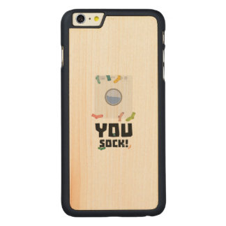 You Sock Funny Slogan Zwq53 Carved® Maple iPhone 6 Plus Case