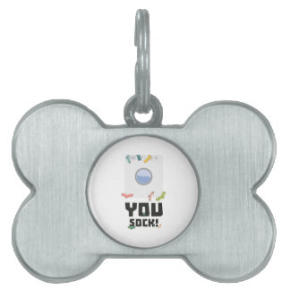 You Sock Funny Slogan Zwq53 Pet ID Tag