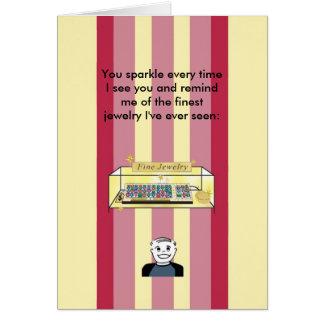 You Sparkle Like Fine Jewelry - Birthday Card