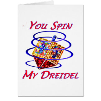 You Spin My Dreidel Card