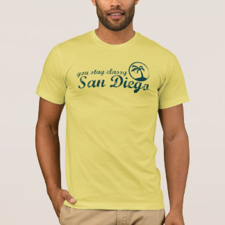 You Stay Classy, San Diego. T-Shirt