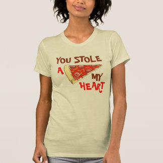 You Stole A (Pizza) My Heart Love Fun Foodie T-Shirt