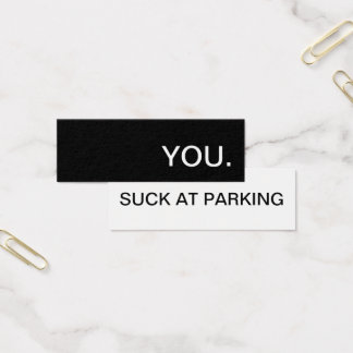 you suck at parking mini business card