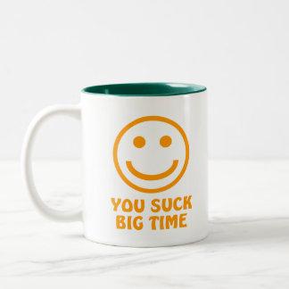 YOU SUCK BIG TIME Coffee Mug