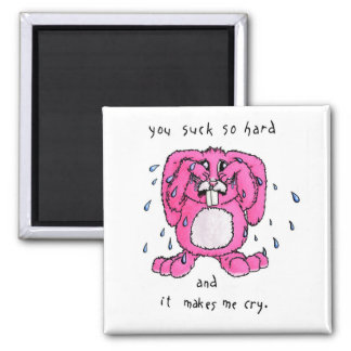 You Suck - Crying Bunny Fridge Magnet