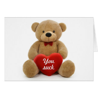 """""""You Suck"""" teddy bear Card"""