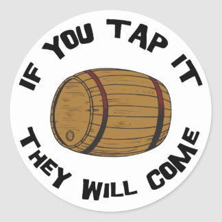 You Tap It They Will Come Round Sticker