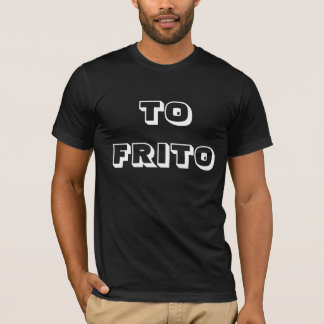 YOU THE FRIED ONE T-Shirt