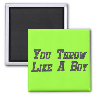 You Throw Like a Boy Square Magnet